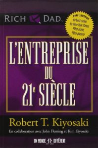 L'entreprise du 21ème siècle Robert T. Kiyosaki